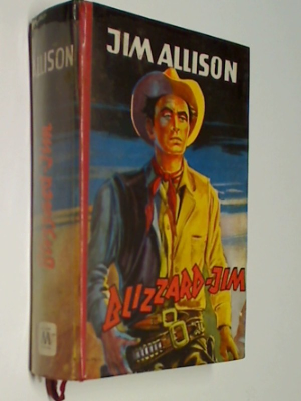 Blizzard-Jim. Wild-West-Roman ( Leihbuch)