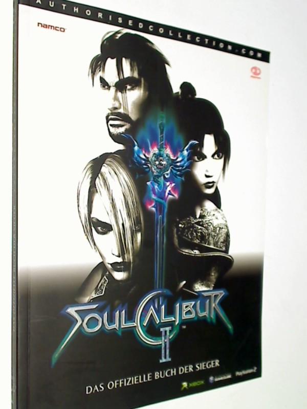 Soul Calibur 2 Offizielles Lösungsbuch , Das offizielle Buch der Sieger, 9781903511510