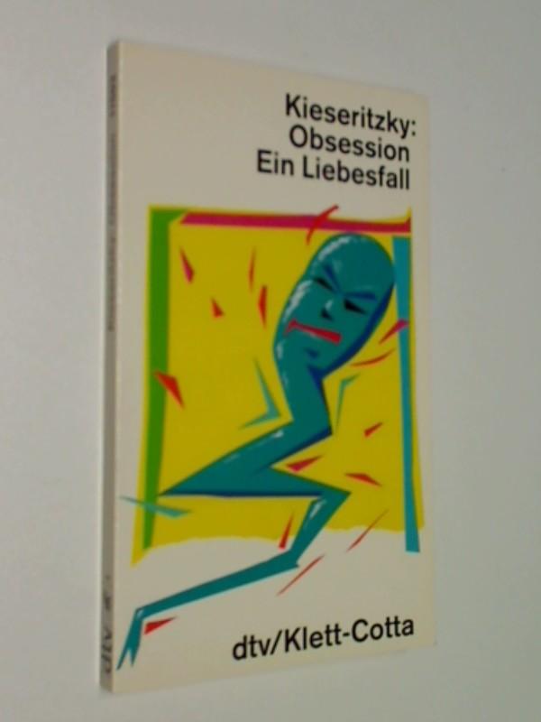 Obsession - Ein Liebesfall ;Ungekürzte Ausg. dtv Klett-Cotta Nr. 11503