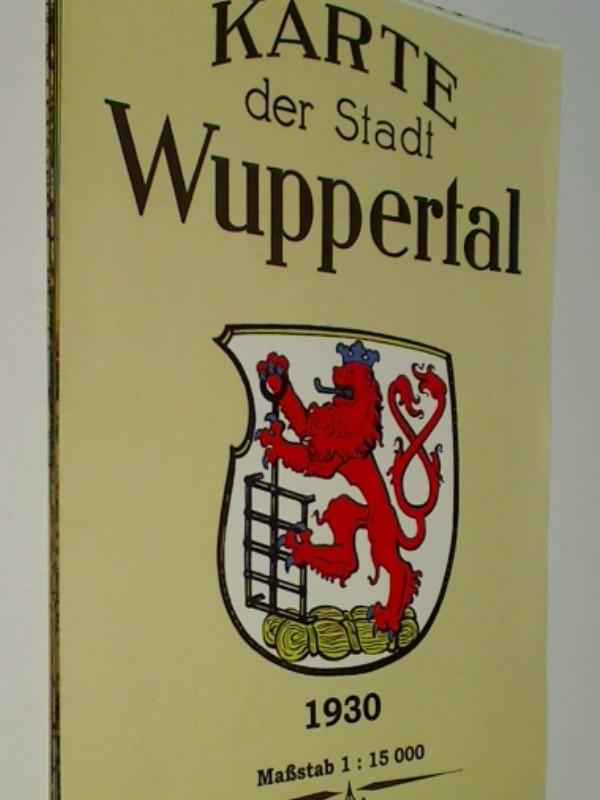Karte der Stadt Wuppertal. [Nachdr. der Ausg.] Wuppertal, Vermessungsamt, 1930