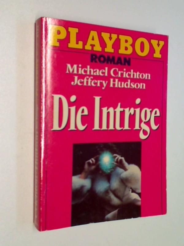 Die Intrige. Roman, Moewig Playboy 6122, 3811861220
