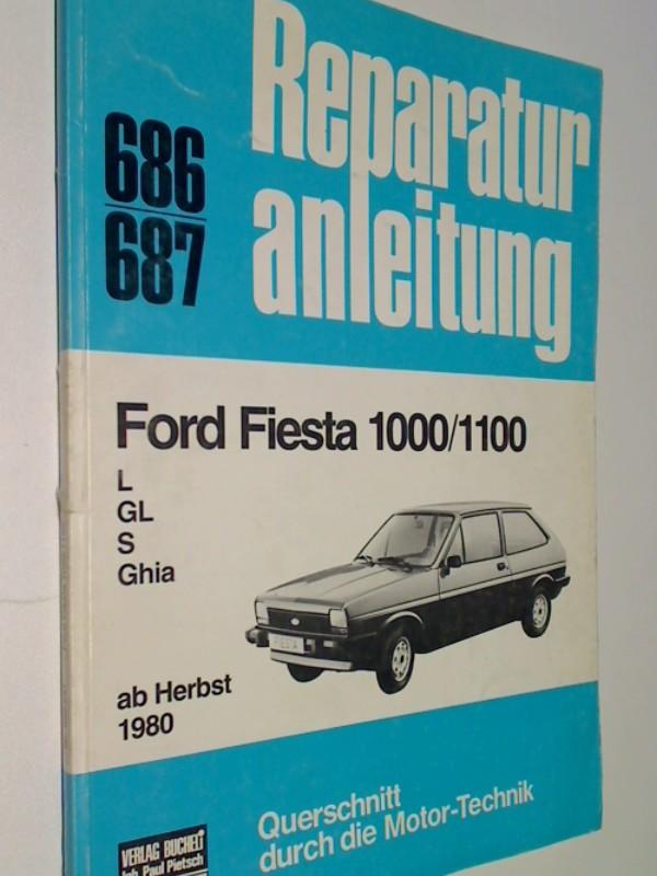 Reparaturanleitung  686/687 Ford Fiesta 1000/1100: L/GL/S/Ghia  ab Herbst 1980 ,  3716816000, 9783716816004