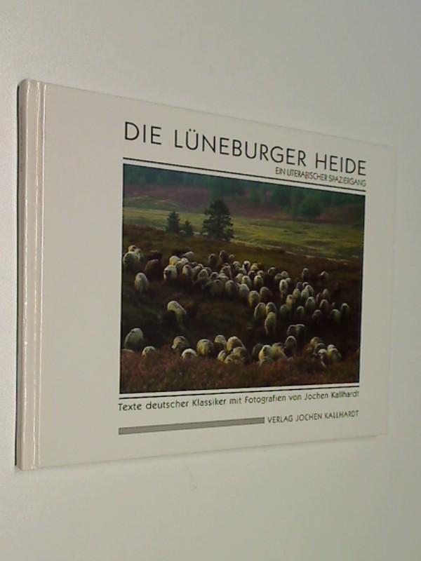 Die Lüneburger Heide  Ein literarischer Spaziergang. Texte deutscher Klassiker ; 3928324519
