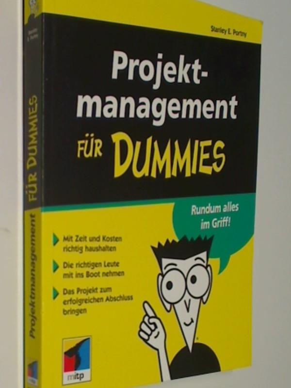Projektmanagement für Dummies : mit Zeit und Kosten richtig haushalten ; die richtigen Leute mit ins Boot nehmen ; das Projekt zum erfolgreichen Abschluss bringen, ERSTAUSGABE 2001, 9783826629549
