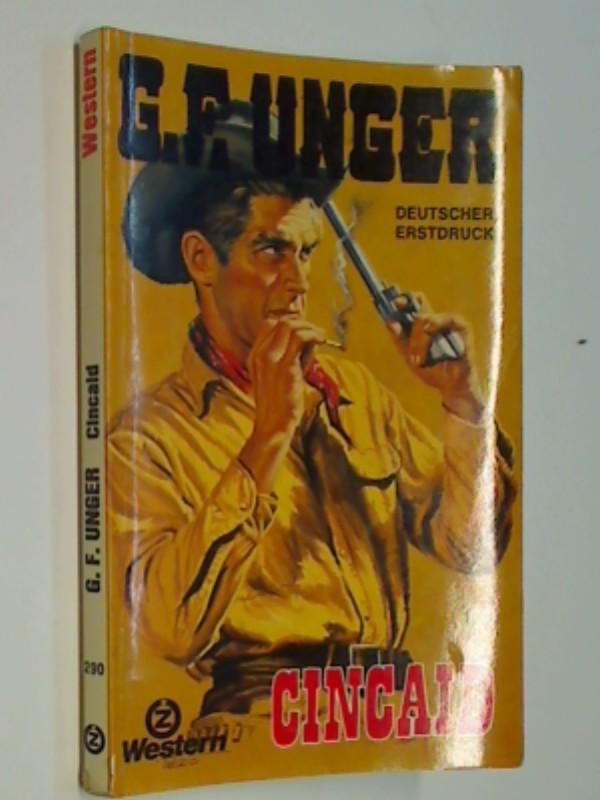 Cincaid . Roman aus d. amerikan. Westen. Z-Taschenbuch  290 : Western, ERSTAUSGABE 1979