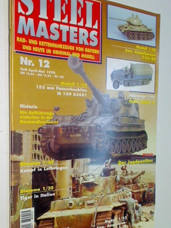 Steel Masters 1998 Heft 12  Modell 1/35 : 155 mm Panzerhaubitze M 109 A36A1 , Sow. Kampfpanzer T-34/85 , Rad- und Kettenfahrzeuge von gestern und heute im Original und Modell. 4399156914801