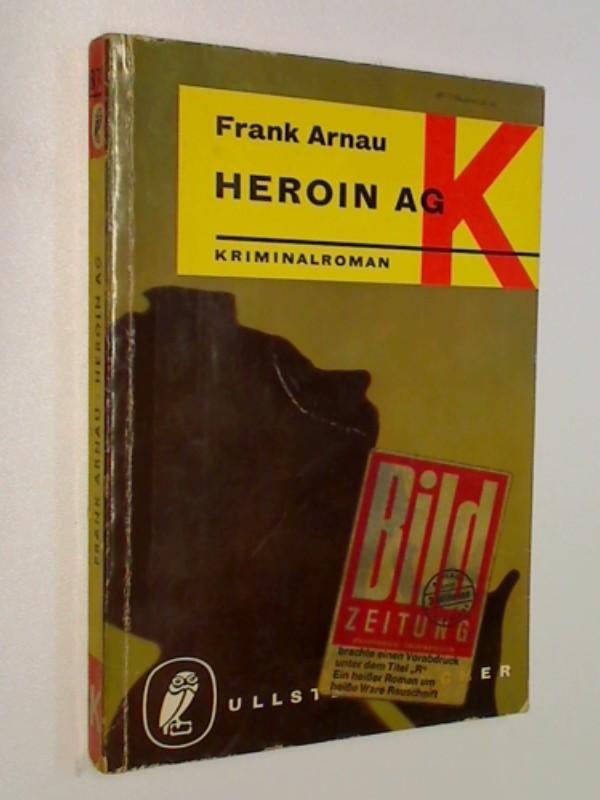 Heroin AG ; Ullstein Krimi 870, ERSTAUSGABE 1962