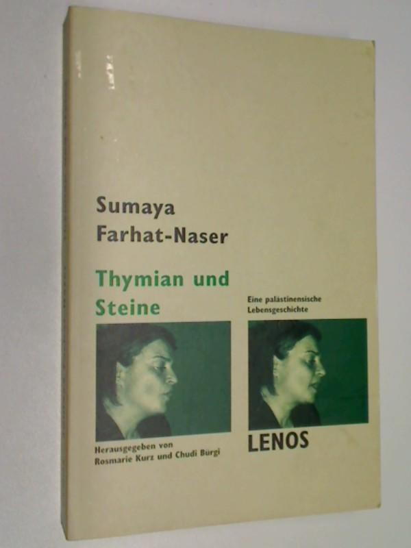 Israel  Palästinenserin  Frauenemanzipation - Farhat-Naser, Sumaya: Thymian und Steine : eine palästinensische Lebensgeschichte. 9783857872402