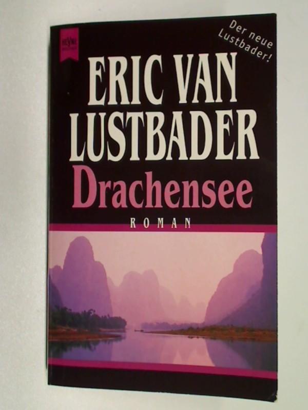 Drachensee : Roman. Heyne-Bücher Nr. 10573, ERSTAUSGABE 1998, 9783453131606