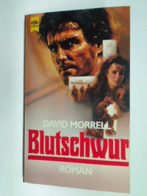 MORRELL, DAVID: Blutschwur . Roman Thriller ; Heyne 6760, Auflage 1989; 9783453023734