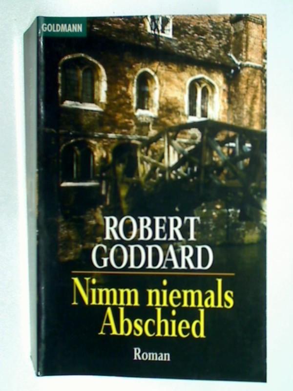 Nimm niemals Abschied . Krimi  Roman ; Goldmann 42121, 9783442421411