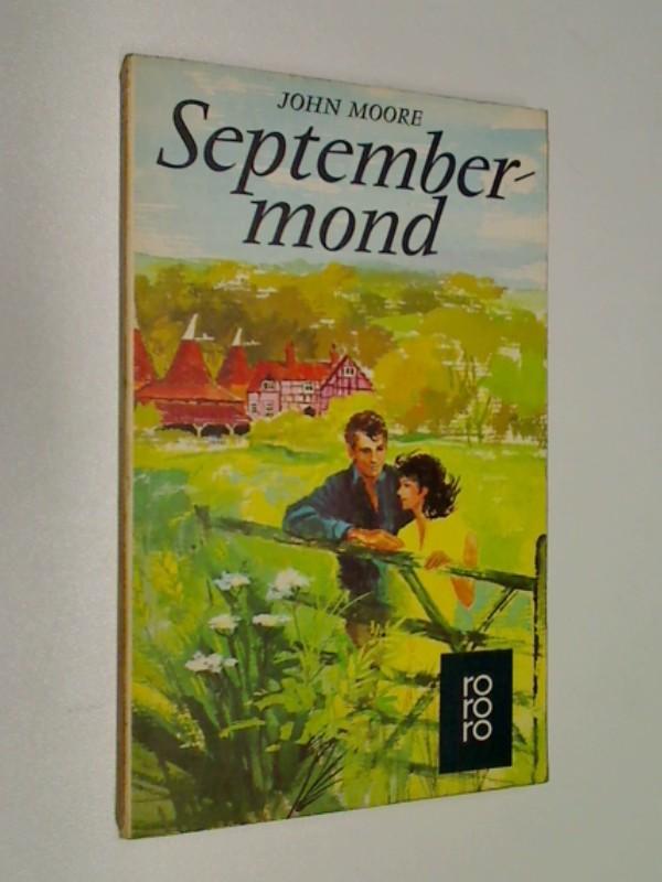 MOORE, JOHN: Septembermond. Roman , rororo 1372, Auflage 1971, 9783499113727