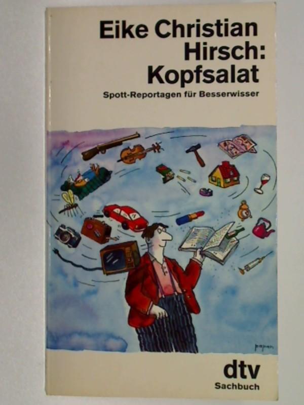 Kopfsalat : Spott-Reportagen für Besserwisser, dtv sachbuch 30309,  9783423303095
