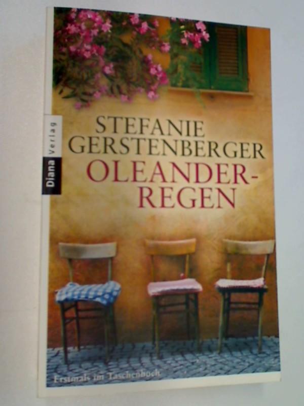 Gerstenberger, Stefanie: Oleanderregen Roman, 1. Auflage 20133 , Diana 35726 ; 9783453357266
