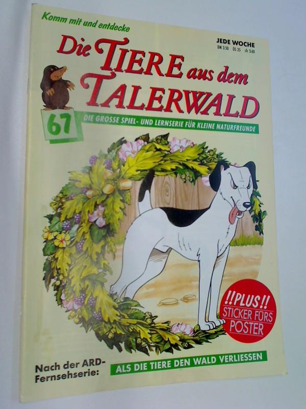 Die Tiere aus dem Talerwald 67 Schicksalsschläge - Die Grosse Spiel- und Lernserie für kleine Naturfreunde ( Als die Tiere den Wald verliessen)
