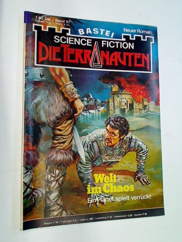 Die Terranauten 51 Welt im Chaos, ERSTAUSGABE, Science Fiction Bastei Roman-Heft