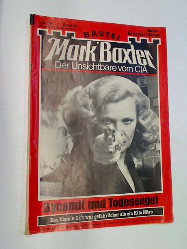 Mark Baxter 59 Dynamit und Todesengel, Gena Rowland Foto- Cover,  (Der Unsichtbare vom CIA), ERSTAUSGABE, Bastei Roman-Heft