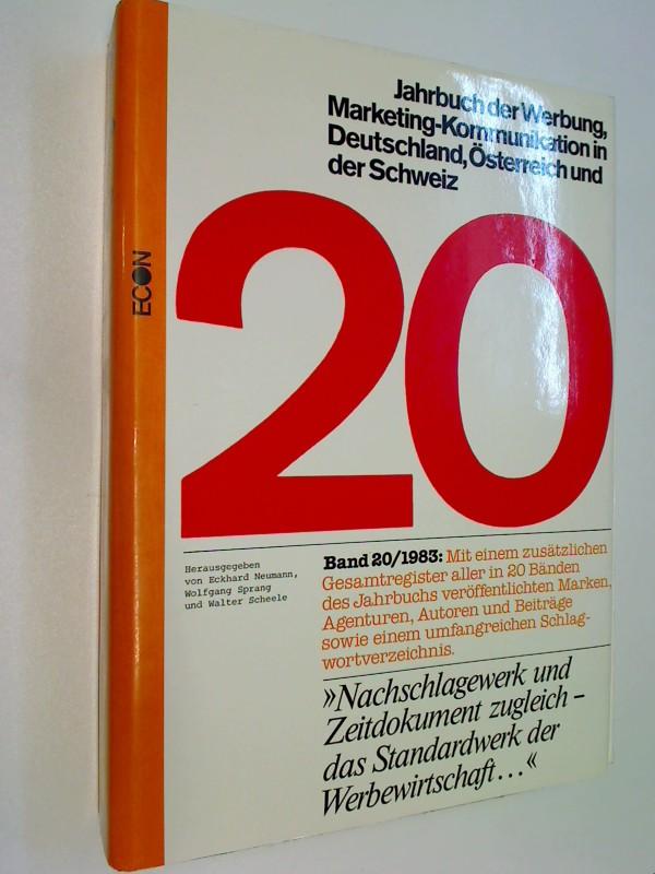 , Neumann/Sprang/Scheele:: Jahrbuch der Werbung Bd. 20/1983, Marketing-Kommunikation in Deutschland, Österreich und der Schweiz + Register Band 1-20.