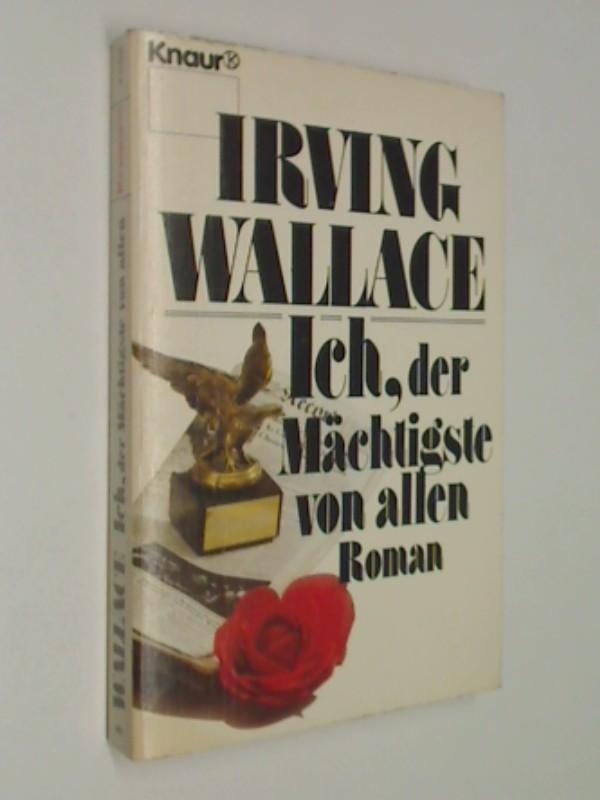 WALLACE, IRVING: Ich, der Mächtigste von allen . Roman. Knaur 1238 ; 1. Auflage 1985,  9783426012383