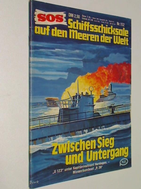 SOS Nr. 152 Zwischen Sieg und Untergang. Schicksale auf den Meeren der Welt. Pabel Roman-Heft , 1981