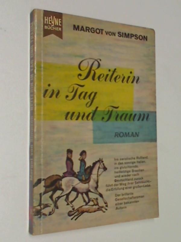 Simpson, Margot von: Reiterin in Tag und Traum Roman ; Heyne 28