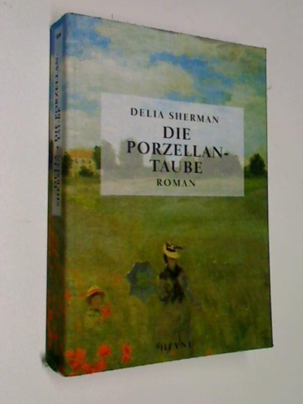 Die Porzellantaube  Roman, ERSTAUSGABE 1998, Heyne 10894 , 9783453130579