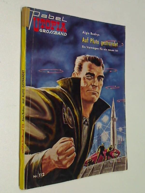 Utopia Grossband 112 Auf Pluto gestrandet, Pabel Science Fiction Roman-Heft, ERSTAUSGABE, ca 1959