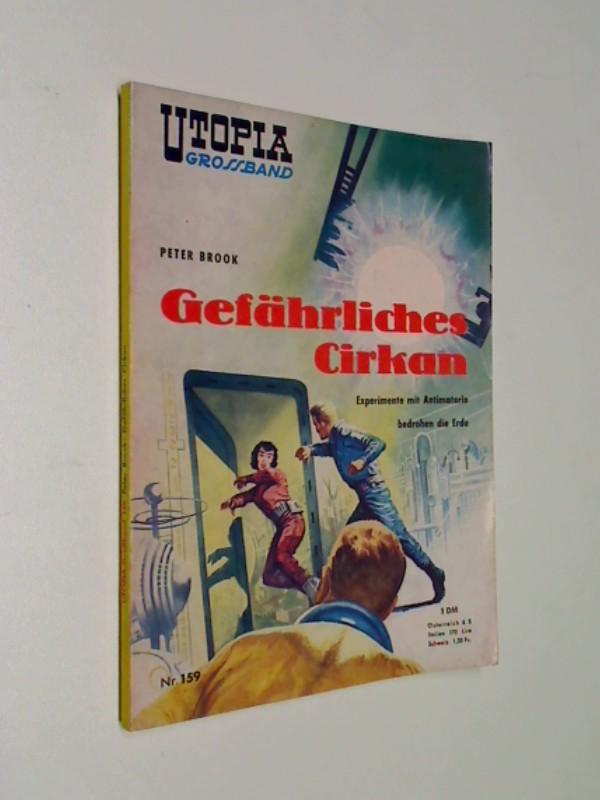 Utopia Grossband 159 Gefährliches Cirkan, Pabel Science Fiction Roman-Heft,ERSTAUSGABE ca 1960