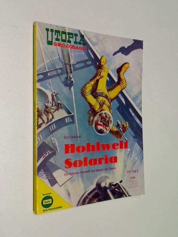 Utopia Grossband 163 Hohlwelt Solaria, Pabel Science Fiction Roman-Heft, ERSTAUSGABE ca 1960