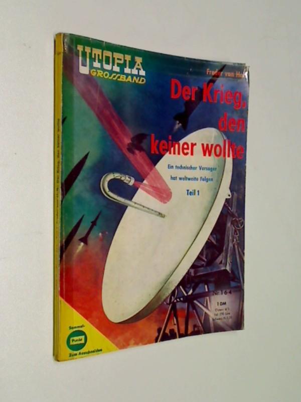 Holk, Freder von: Utopia Grossband 164 Den Krieg, den keiner wollte Teil 1, Pabel Science Fiction Roman-Heft, ERSTAUSGABE ca 1960