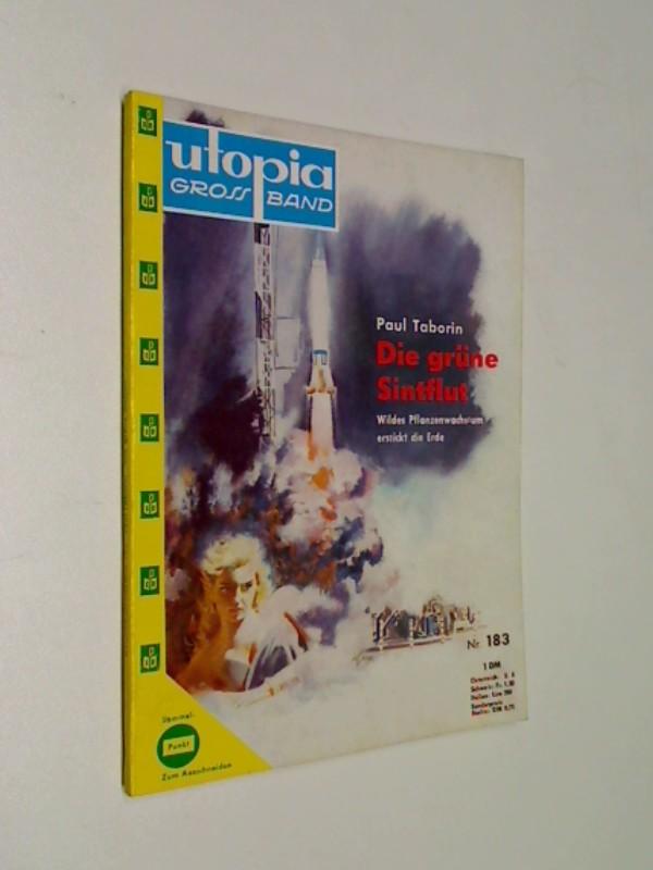 Utopia Grossband 183 Die Grüne Sintflut, Pabel Science Fiction Roman-Heft, ERSTAUSGABE,  ca. 1960