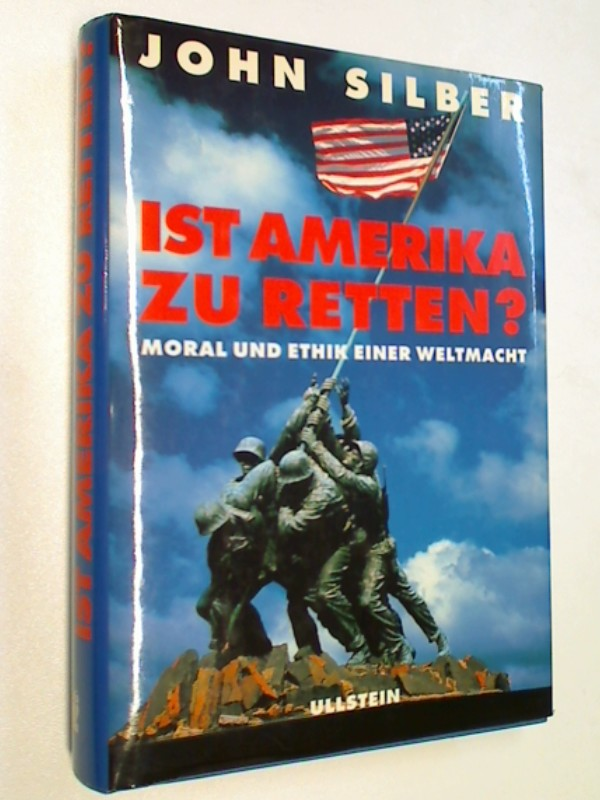 USA  Gesellschaft Soziologie - Silber, John: Ist Amerika zu retten? : Ethik und Moral einer Grossmacht.