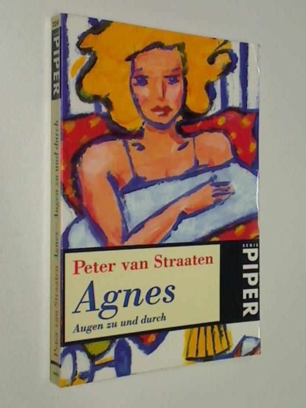 Straaten, Peter van: Agnes - Augen zu und durch ; Serie Piper 2241 ; 1. Auflage 1997, 9783492222419
