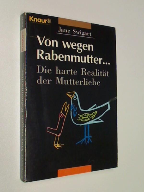 Von wegen Rabenmutter ... : die harte Realität der Mutterliebe. 1. Auflage 1993, 9783426820421