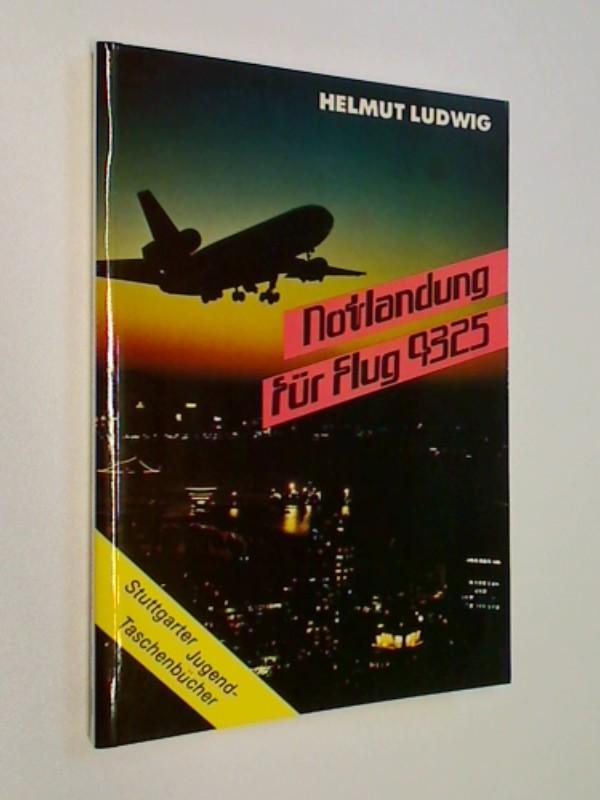 Notlandung für Flug 4325. Stuttgarter Jugend-Taschenbuch 96