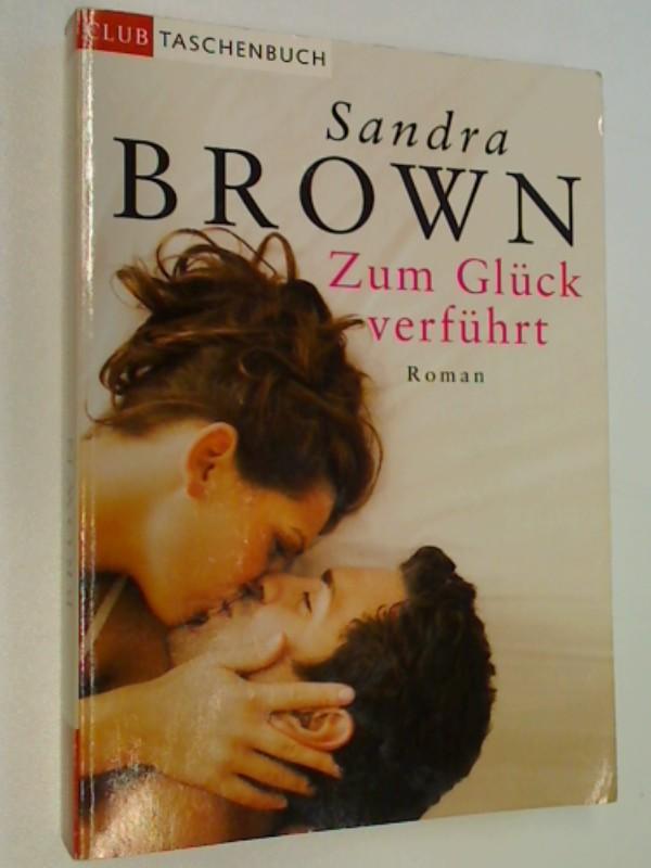 Zum Glück verführt ; Roman. Club Taschenbuch