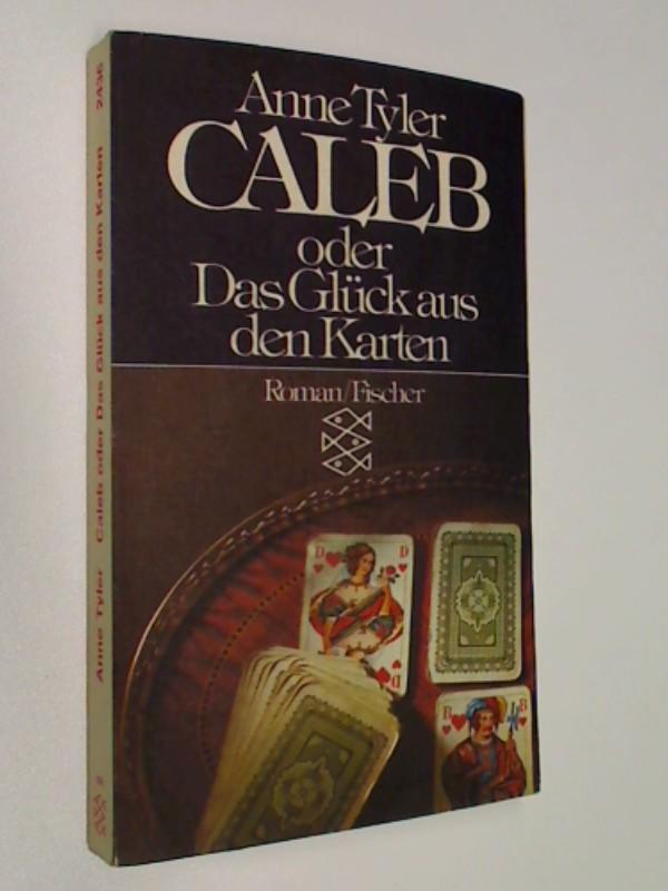 TYLER, ANNE: Caleb oder das Glück aus den Karten ; Roman