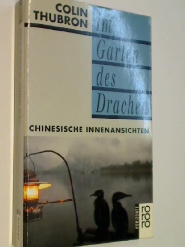 Im Garten des Drachen : chinesische Innenansichten. rororo horizonte 12648