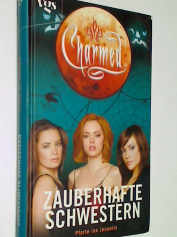 Charmed - Zauberhafte Schwestern Pforte ins Jenseits, ERSTAUSGABE 2003