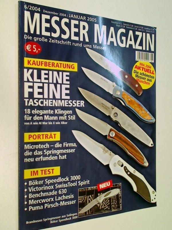 Messer Magazin Nr. 6 / 2004 Test : Böker Speedlock 3000, Victorinox SwissTool Spirit, Benchmade 630, Mercworx Lachesis, Puma Pirsch-Messer. Die große Zeitschrift rund ums Messer. 4195012305000