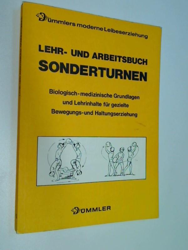 Cicurs, Hans (Bearb.): Lehr- und Arbeitsbuch Sonderturnen : biolog.-medizin. Grundlagen u. Lehrinhalte für gezielte Bewegungs- u. Haltungserziehung. Dümmlers moderne Leibeserziehung
