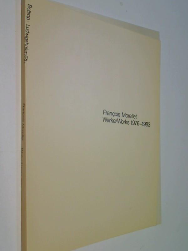 Francois Morellet: Werke/works, 1976-1983