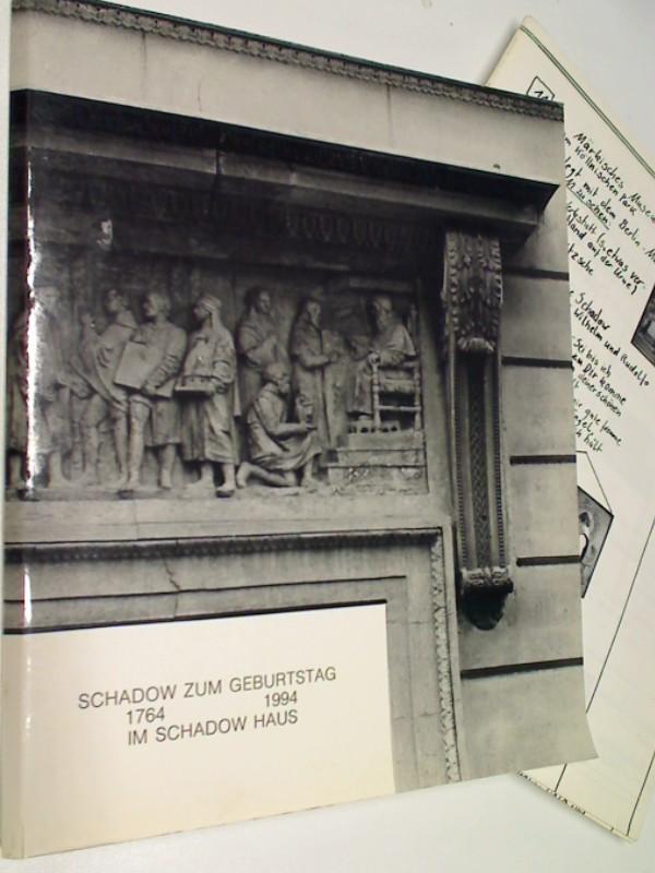 Schadow zum Geburtstag 1764 - 1994 im Schadow Haus