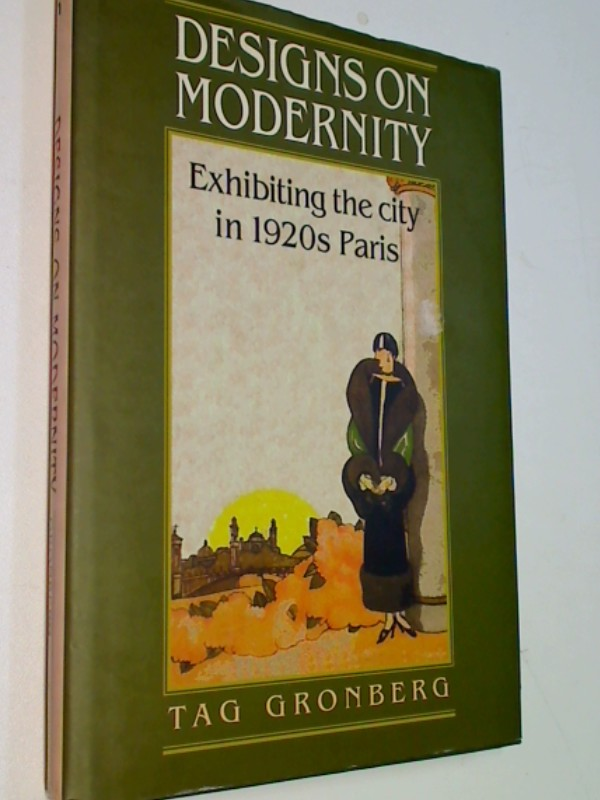Gronberg, Tag: Designs on Modernity: Exhibiting the City in 1920s Paris