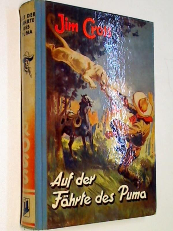 Jim Cross Auf der Fährte des Puma.  Abenteuer im Wilden Westen (1951, Im Tal des Silberlöwen)