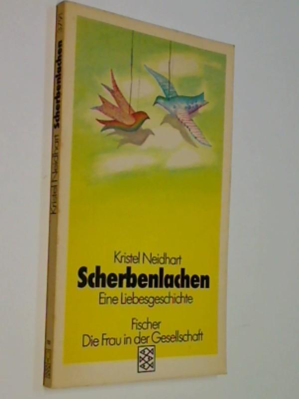 Scherbenlachen : e. Liebesgeschichte.  d. Frau in d. Gesellschaft