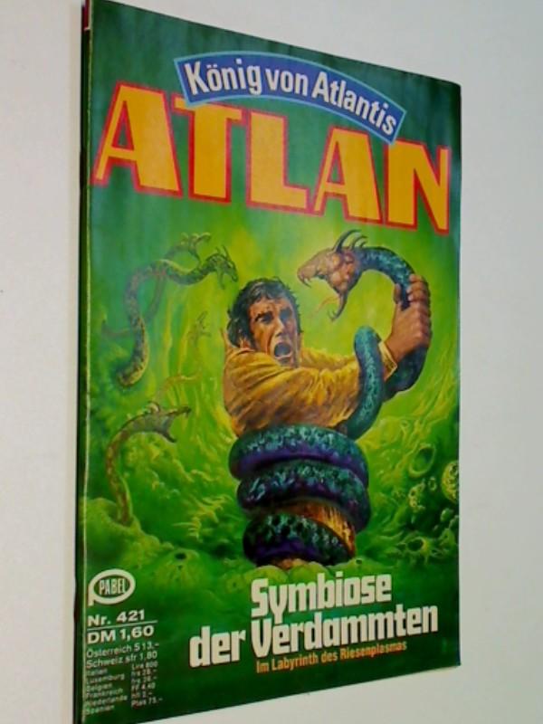 Atlan - Band 421 Symbiose..,1979, Roman-Heft, König von Atlantis., ERSTAUSGABE