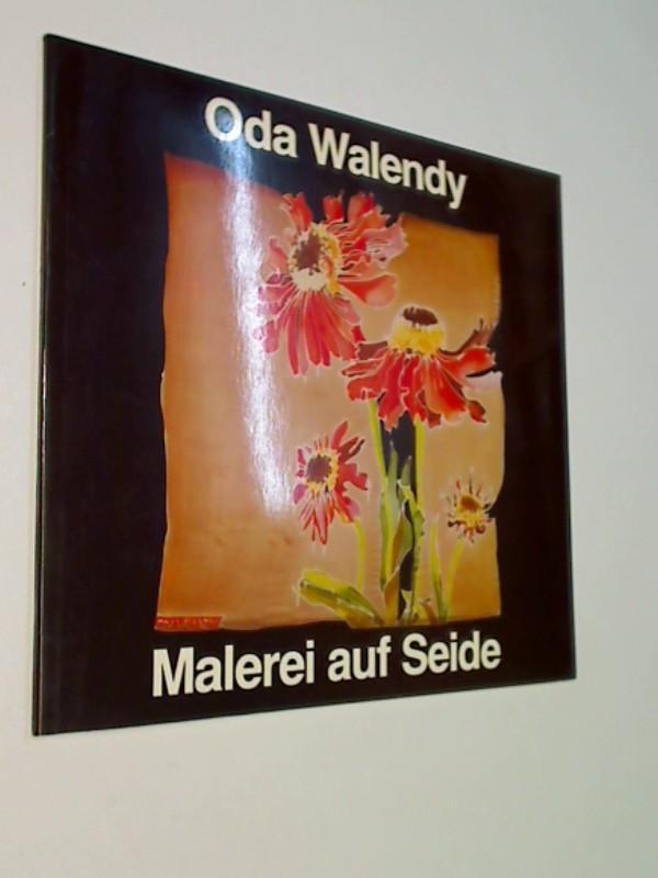 Oda Walendy : Malerei auf Seide, signiert