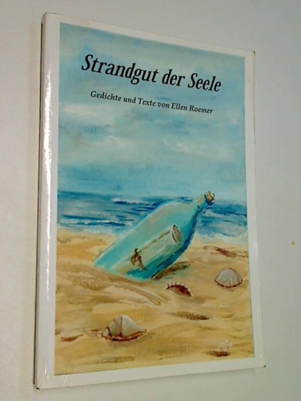 Strandgut der Seele : Gedichte und Texte von Ekken Roemer.