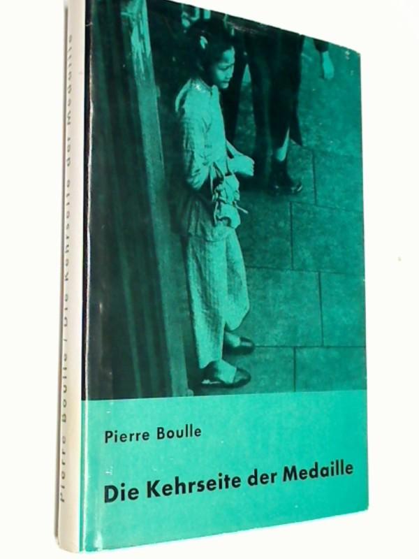 Die Kehrseite der Medaille : Roman. Pierre Boulle. Übers. aus d. Franz.: Ruth Uecker-Lutz